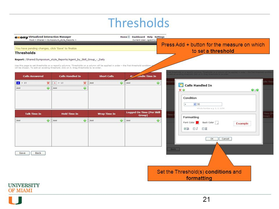Thresholds Press Add + button for the measure on which to set a threshold Set the Threshold(s) conditions and formatting 21