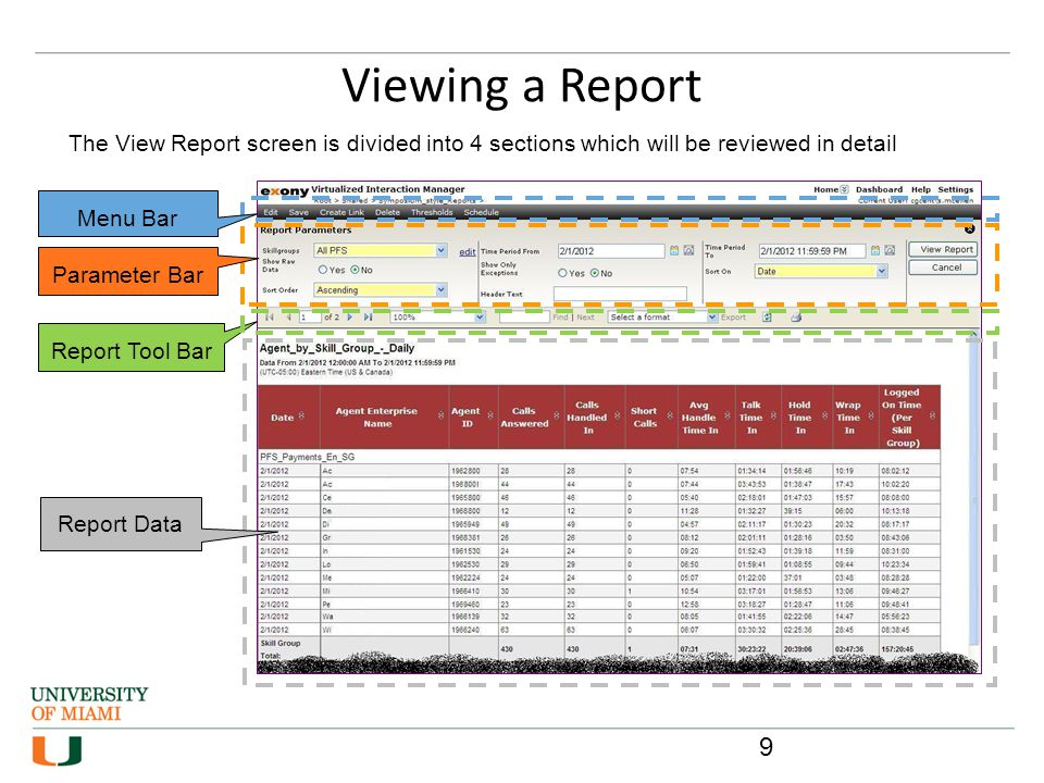 Viewing a Report Report Data Report Tool Bar Parameter Bar Menu Bar The View Report screen is divided into 4 sections which will be reviewed in detail