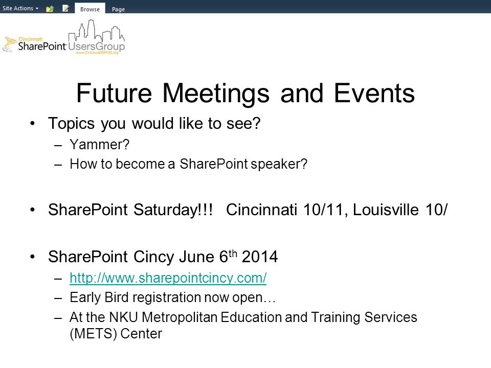 Future Meetings and Events Topics you would like to see.