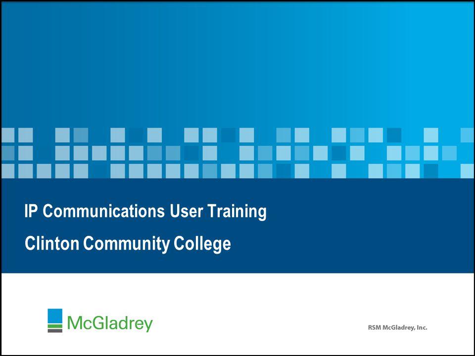 IP Communications User Training Clinton Community College