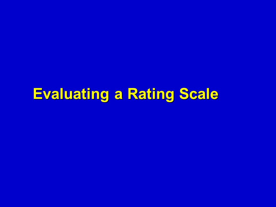 Evaluating a Rating Scale