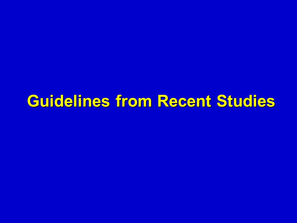 Guidelines from Recent Studies