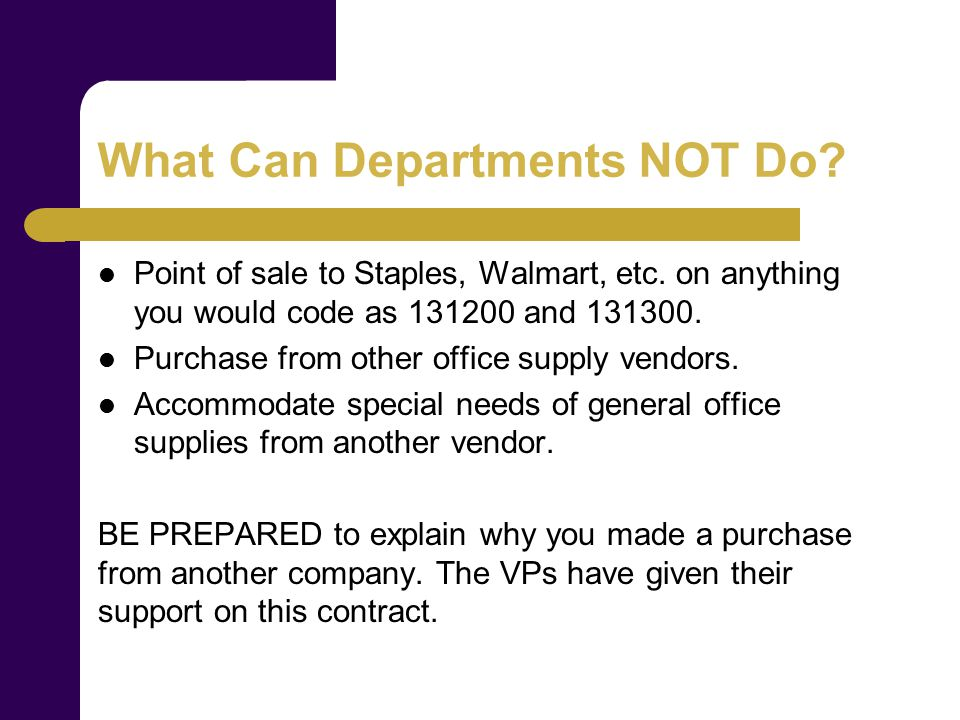 What Can Departments NOT Do. Point of sale to Staples, Walmart, etc.