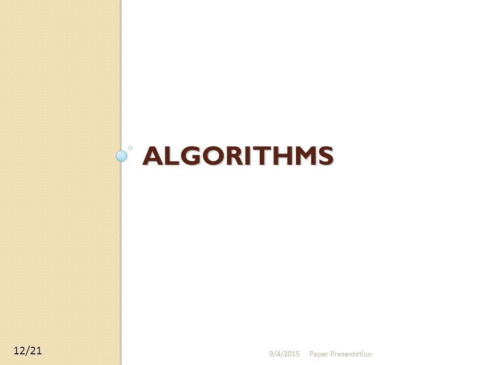 ALGORITHMS 9/4/2015Paper Presentation 12/21
