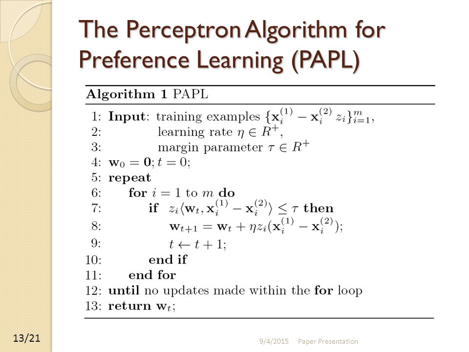 The Perceptron Algorithm for Preference Learning (PAPL) 9/4/2015 Paper Presentation 13/21