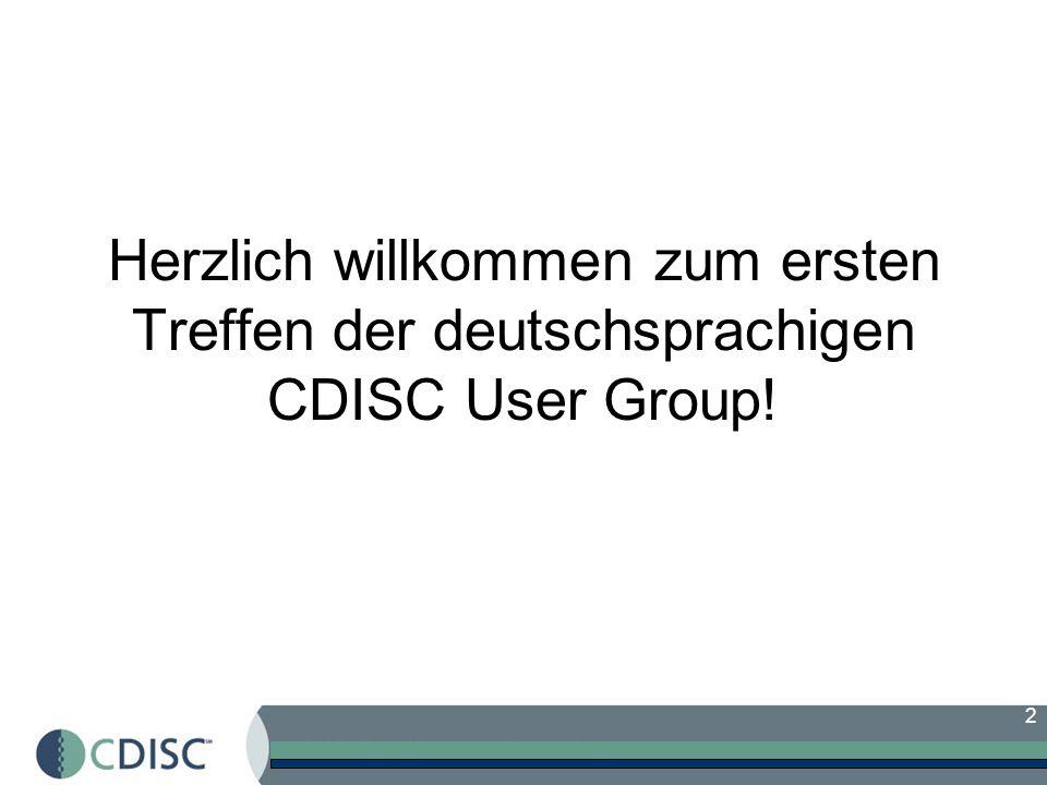 2 Herzlich willkommen zum ersten Treffen der deutschsprachigen CDISC User Group!