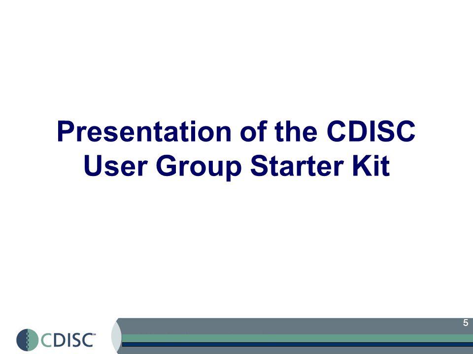 5 Presentation of the CDISC User Group Starter Kit
