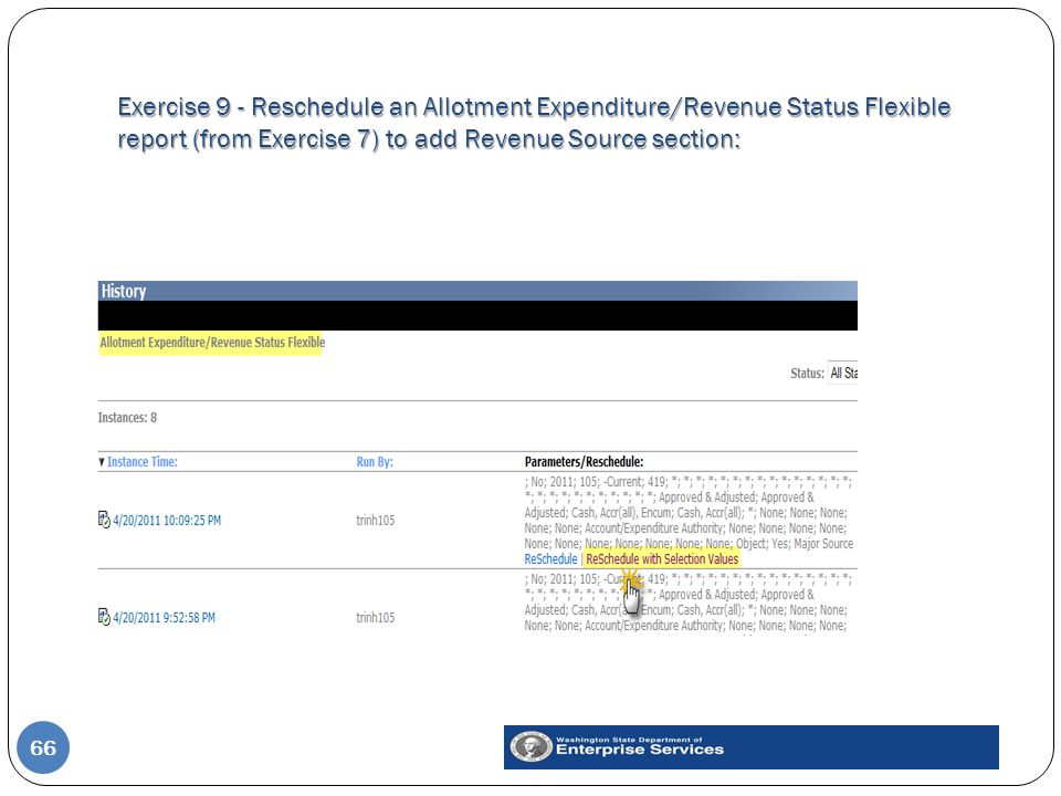 Exercise 9 - Reschedule an Allotment Expenditure/Revenue Status Flexible report (from Exercise 7) to add Revenue Source section: 66
