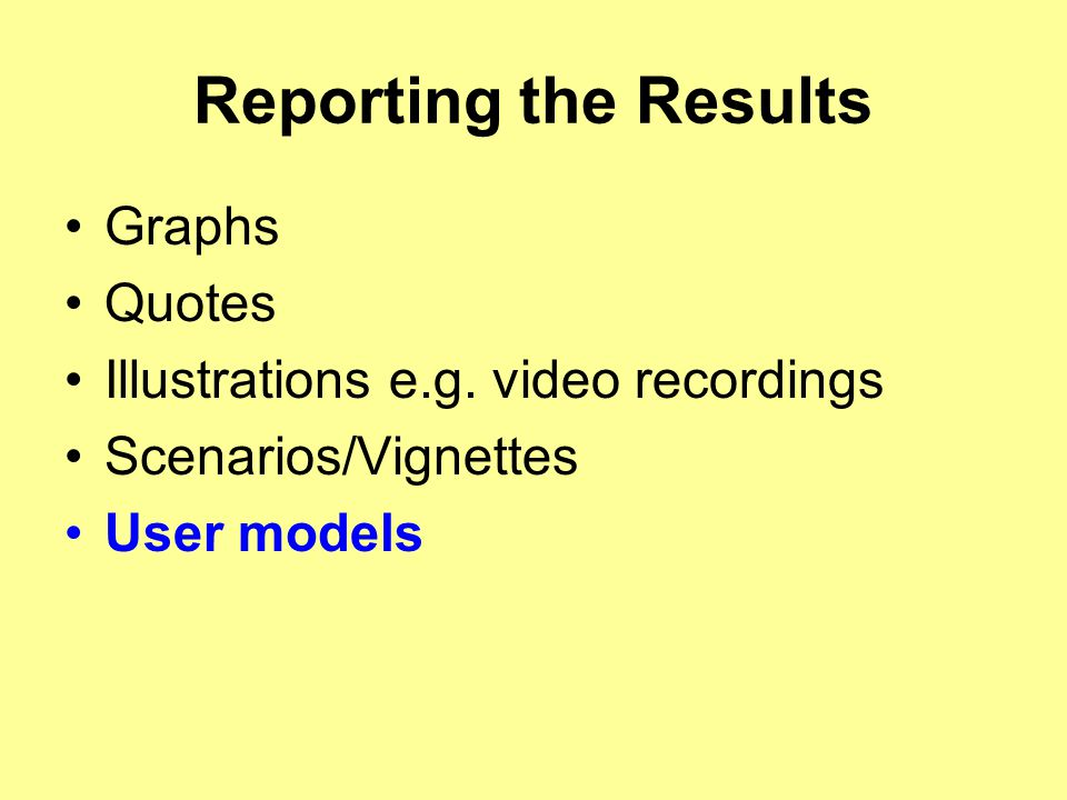 Reporting the Results Graphs Quotes Illustrations e.g.