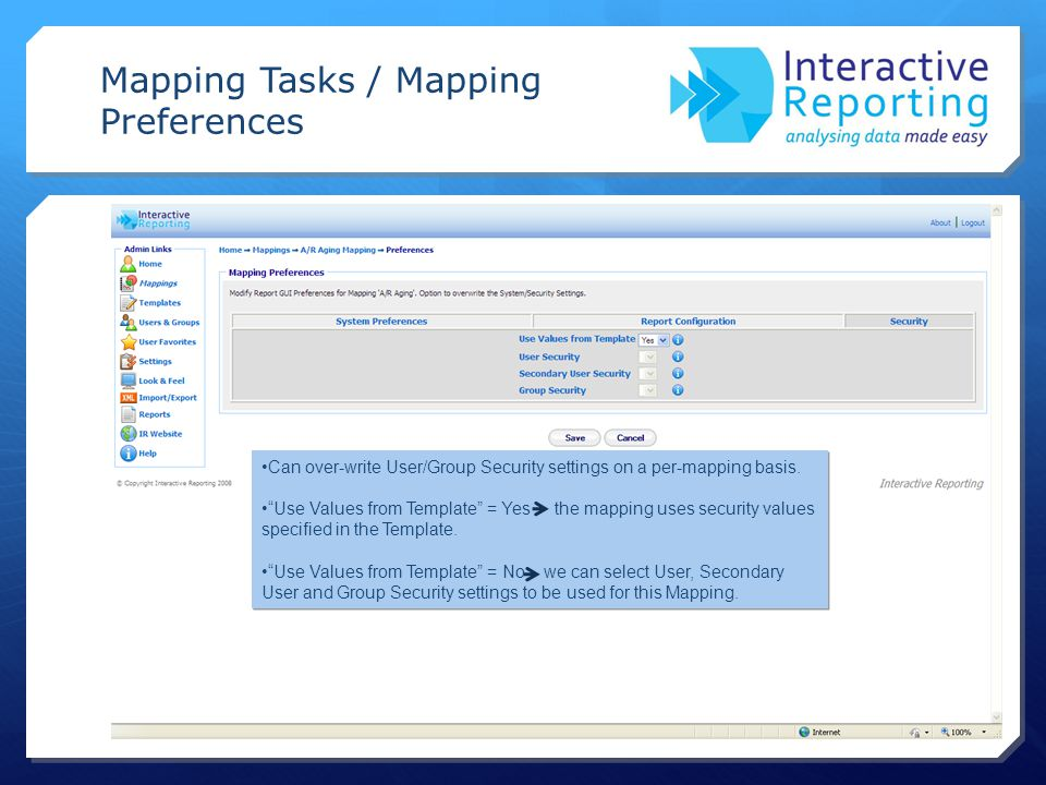Mapping Tasks / Mapping Preferences Can over-write User/Group Security settings on a per-mapping basis.