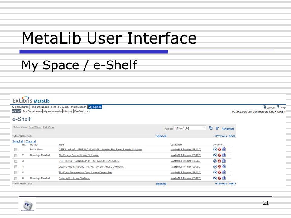 MetaLib User Interface My Space / e-Shelf 21