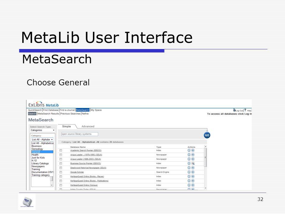MetaLib User Interface MetaSearch 32 Choose General