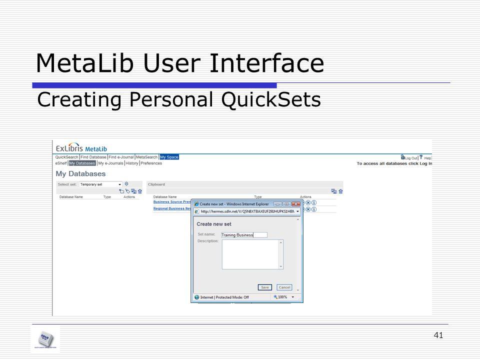MetaLib User Interface Creating Personal QuickSets 41
