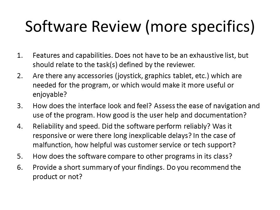 Software Review (more specifics) 1.Features and capabilities.