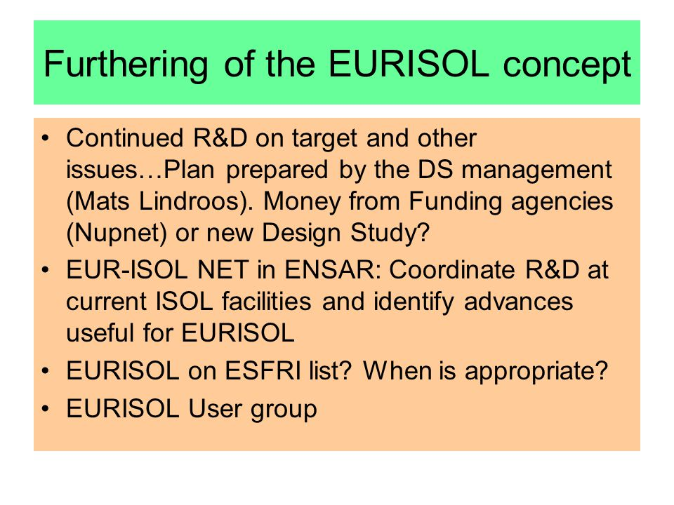 Furthering of the EURISOL concept Continued R&D on target and other issues…Plan prepared by the DS management (Mats Lindroos).