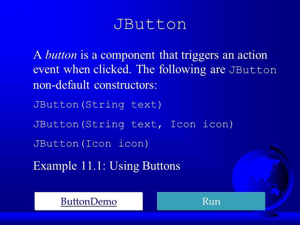 Menus  Java provides several classes— JMenuBar, JMenu, JMenuItem, JCheckBoxMenuItem, and JRadioButtonMenuItem —to implement menus in a frame.