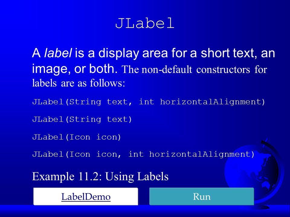 JLabel Properties  text F icon F horizontalAlignment F verticalAlignment
