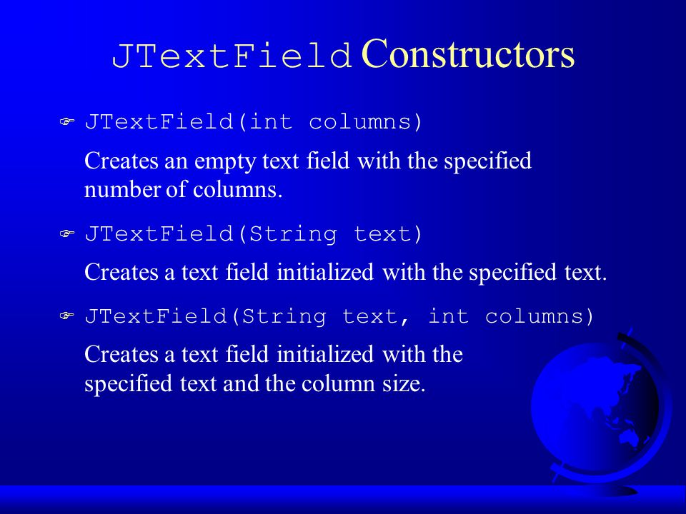 JTextField Properties  text F horizontalAlignment F editable F columns