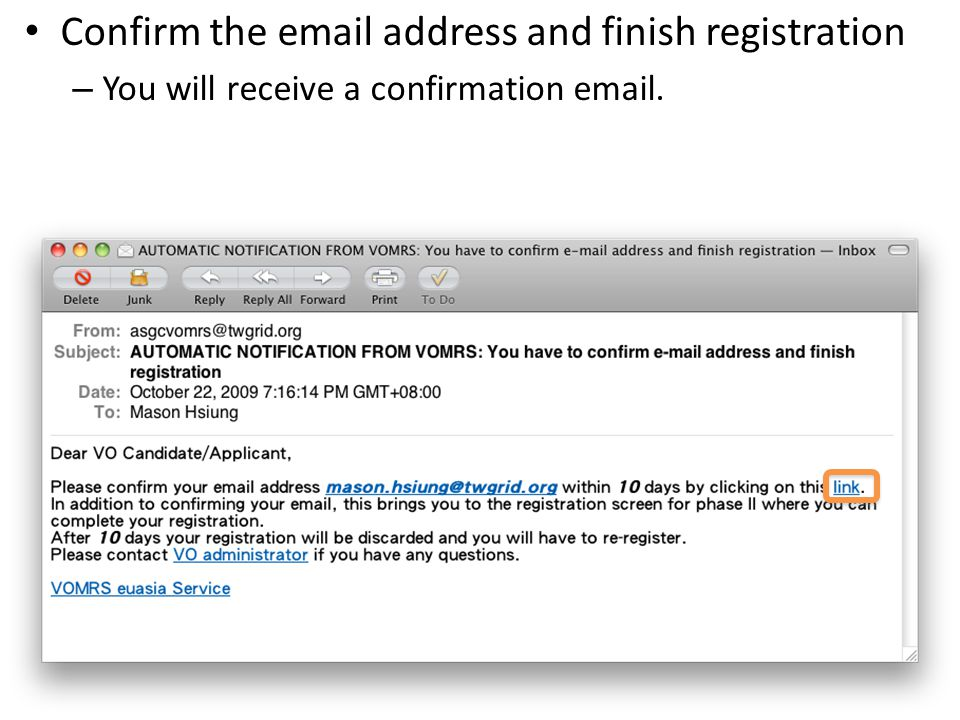 Confirm the email address and finish registration – You will receive a confirmation email.