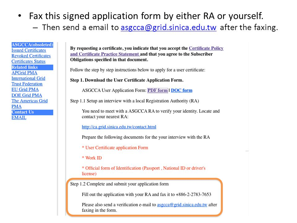 Fax this signed application form by either RA or yourself.