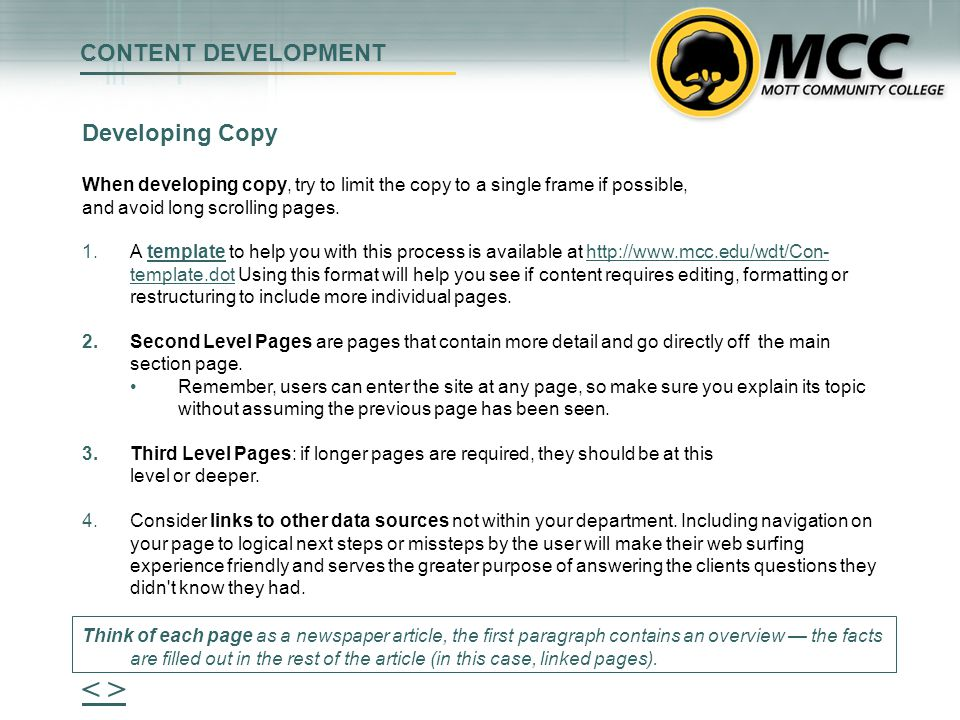 CONTENT DEVELOPMENT When developing copy, try to limit the copy to a single frame if possible, and avoid long scrolling pages. 1.A template to help yo