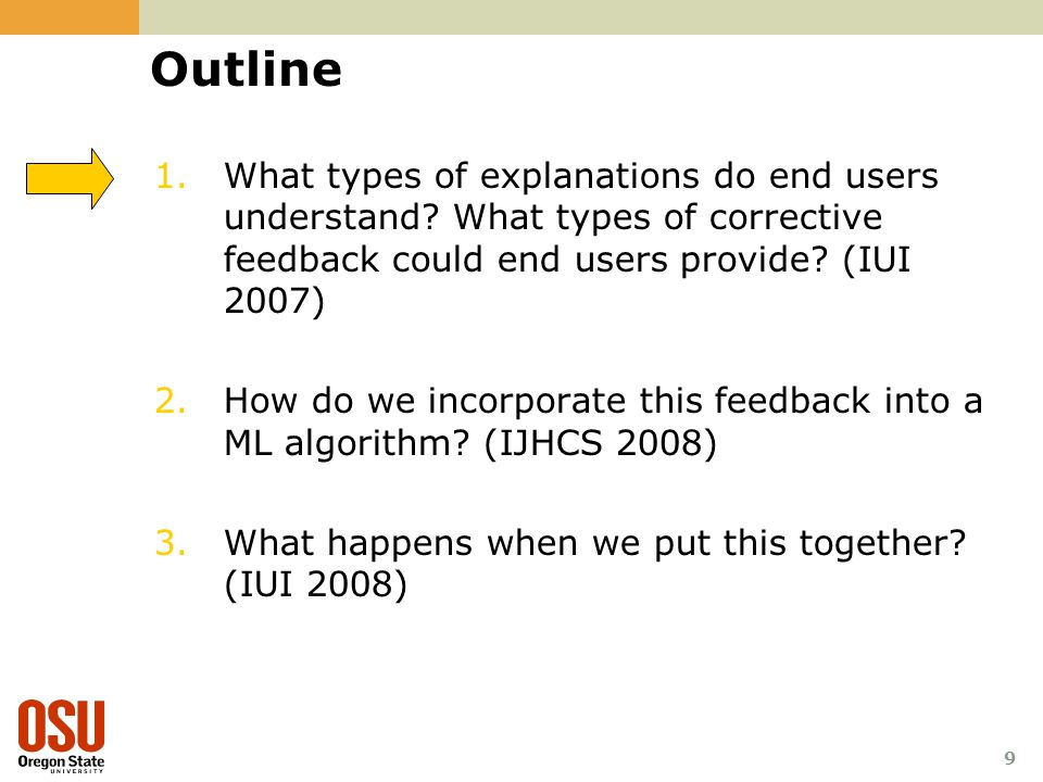 9 Outline 1.What types of explanations do end users understand.