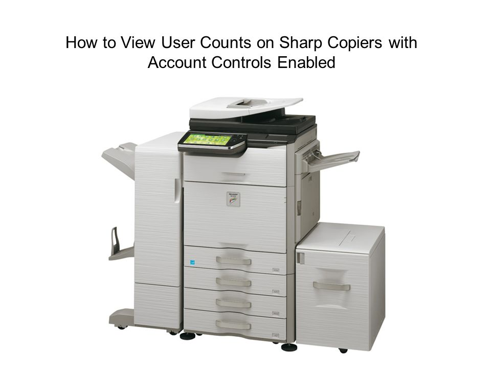 How to View User Counts on Sharp Copiers with Account Controls Enabled