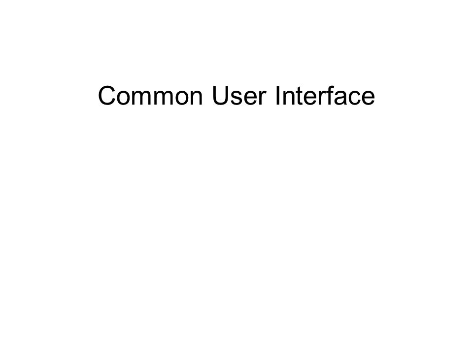 Common User Interface