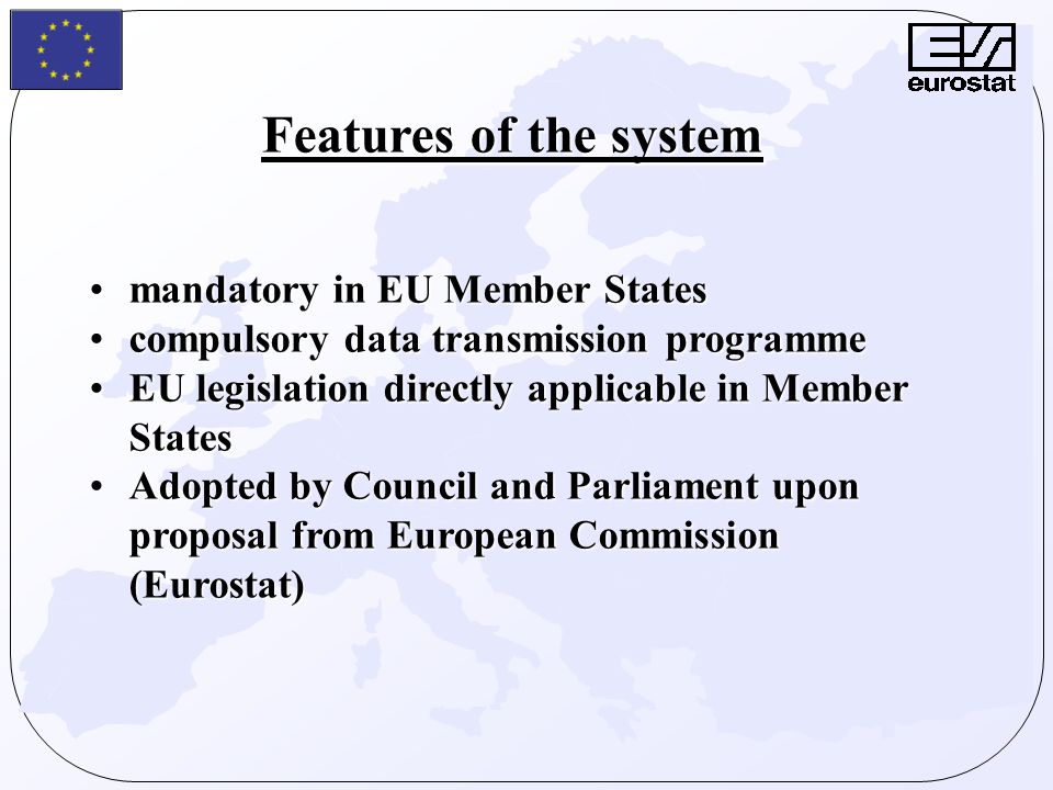 Features of the system mandatory in EU Member Statesmandatory in EU Member States compulsory data transmission programmecompulsory data transmission p
