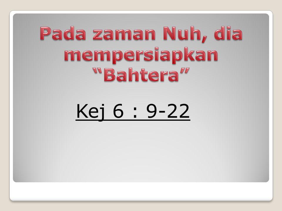 Kej 6 : 9-22