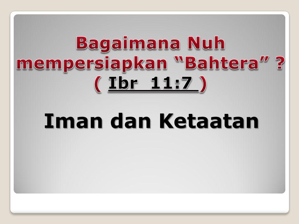 1.Senantiasa Tunduk (Tuhan/ Pemerinta) (Ay 22) Ilustrasi : Benih 2.