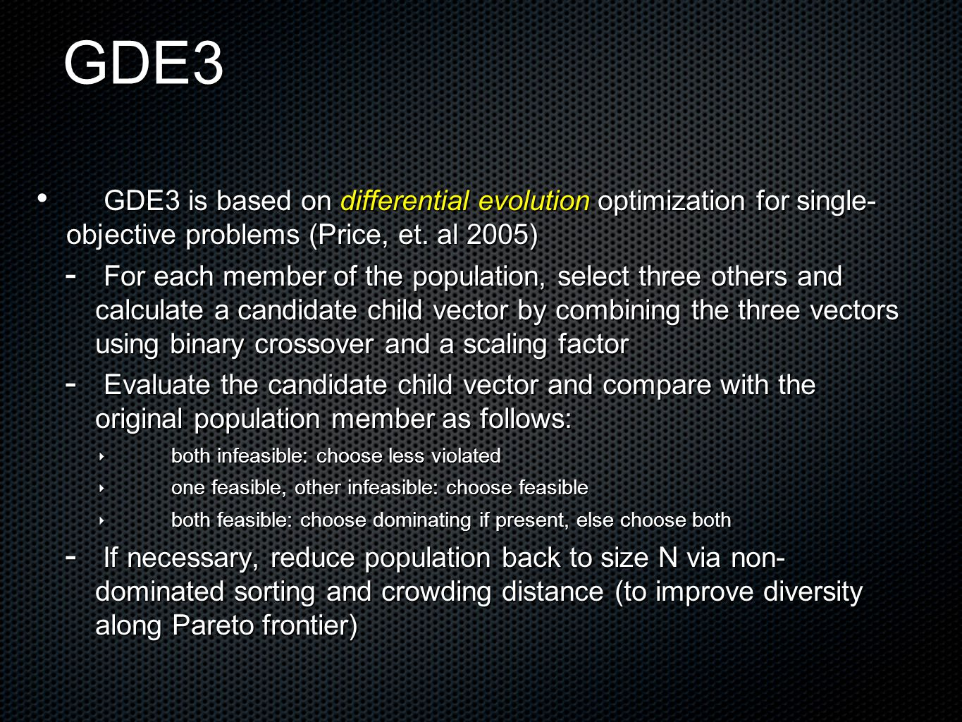 GDE3 GDE3 is based on differential evolution optimization for single- objective problems (Price, et.