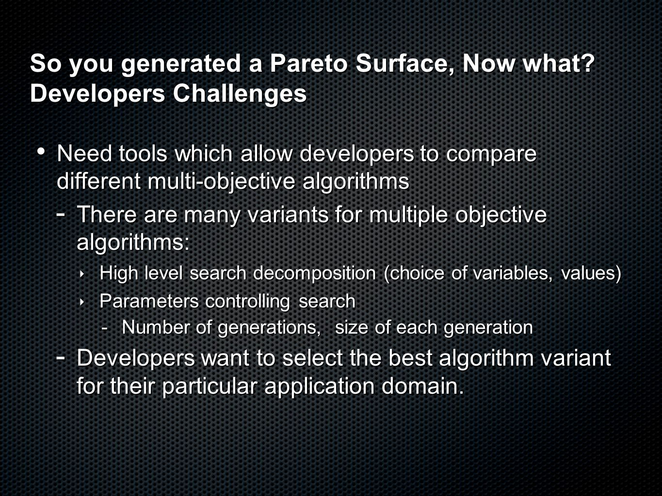 So you generated a Pareto Surface, Now what.