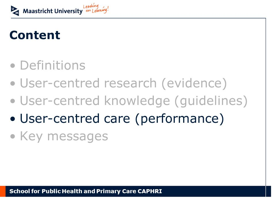 Content Definitions User-centred research (evidence) User-centred knowledge (guidelines) User-centred care (performance) Key messages