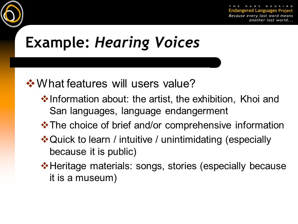 Example: Hearing Voices  What features will users value.