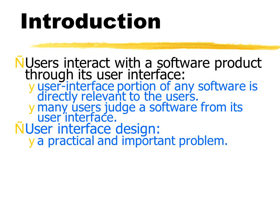 Summary ÑUser interface is an important component of any software product.