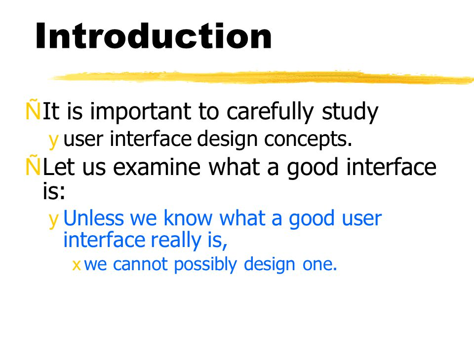 On-line Help ÑA good on-line help should: yprovide messages in context-dependent way.