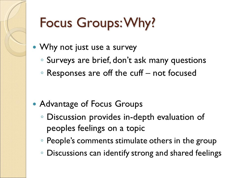 Focus Groups: Why.