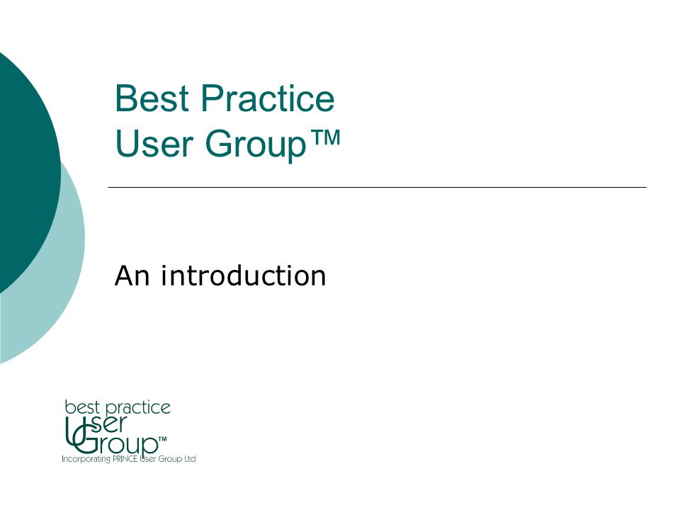 Best Practice User Group™ An introduction