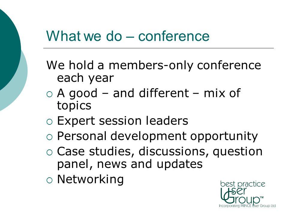 What we do - workshops We organise practical regional workshops on topics of interest to members.