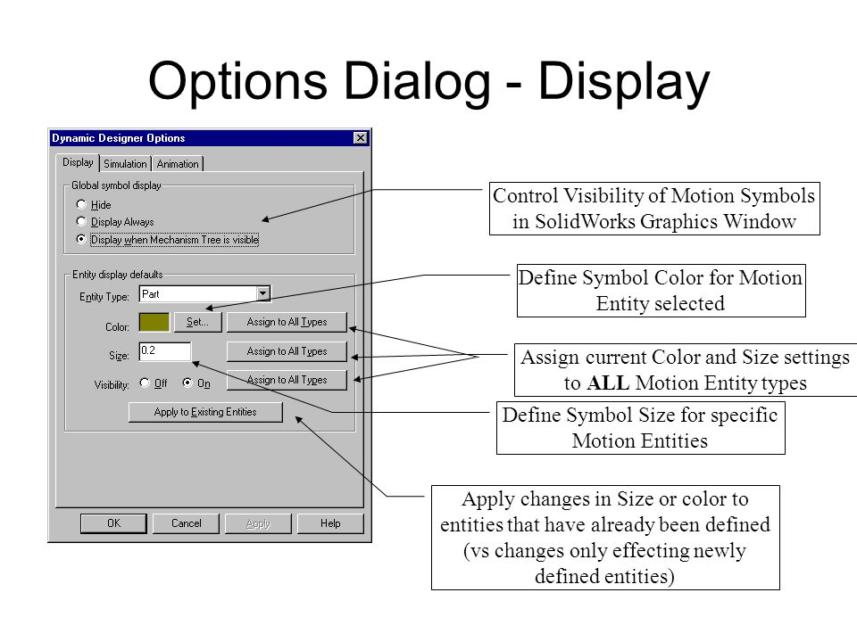 Options Dialog - Simulation Specify duration or time step intervals to control length and number of results obtained from the simulation Enable/Disable animation while solving If mass properties have already been calculated, use them for next simulation Solver Settings: Should not need to alter these for simple models.