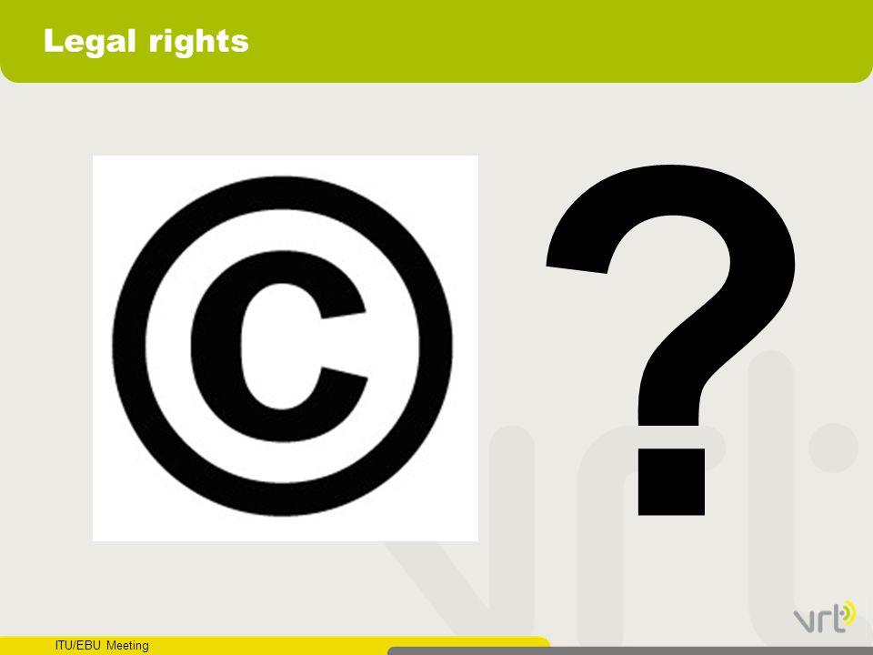 ITU/EBU Meeting Legal rights