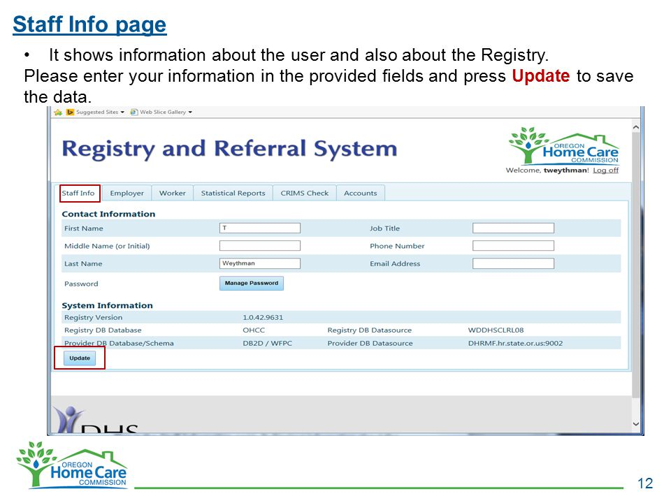 Staff Info page 12 It shows information about the user and also about the Registry. Please enter your information in the provided fields and press Upd