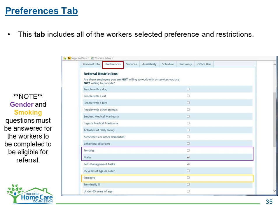 Preferences Tab 35 This tab includes all of the workers selected preference and restrictions. **NOTE** Gender and Smoking questions must be answered f