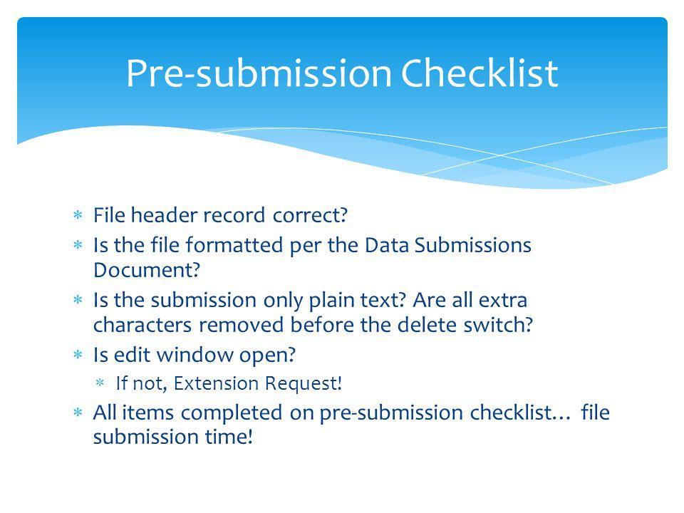 Pre-submission Checklist  File header record correct.
