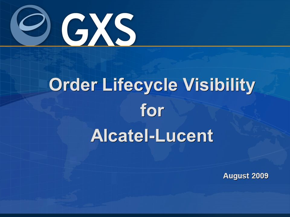 Order Lifecycle Visibility for Alcatel-Lucent August 2009