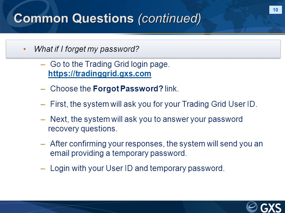 Common Questions (continued) What if I forget my password.