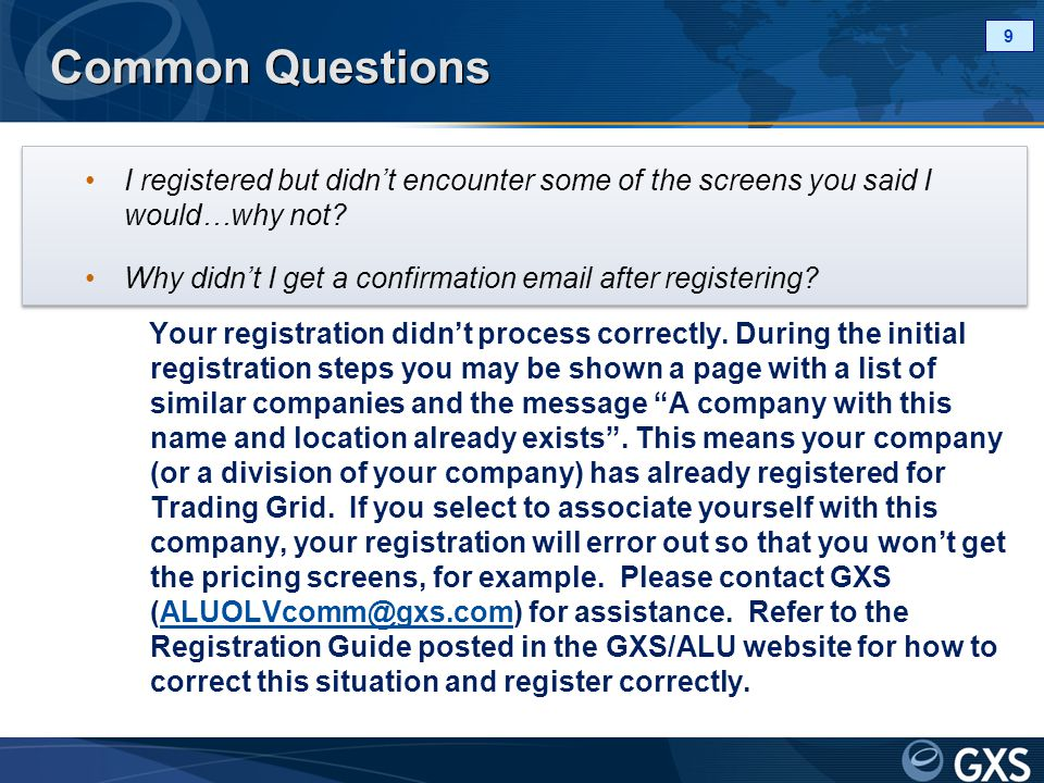 Common Questions I registered but didn't encounter some of the screens you said I would…why not.