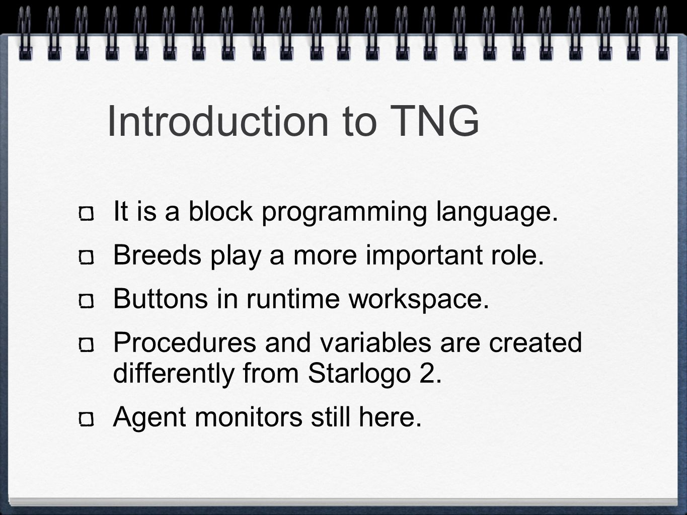 Introduction to TNG It is a block programming language.
