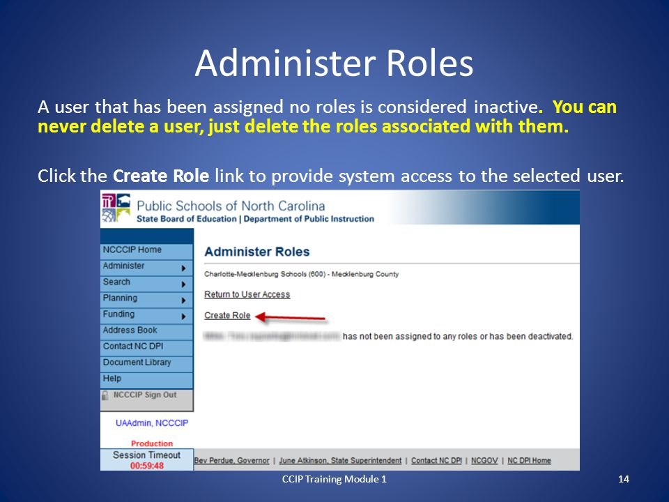 Administer Roles A user that has been assigned no roles is considered inactive.